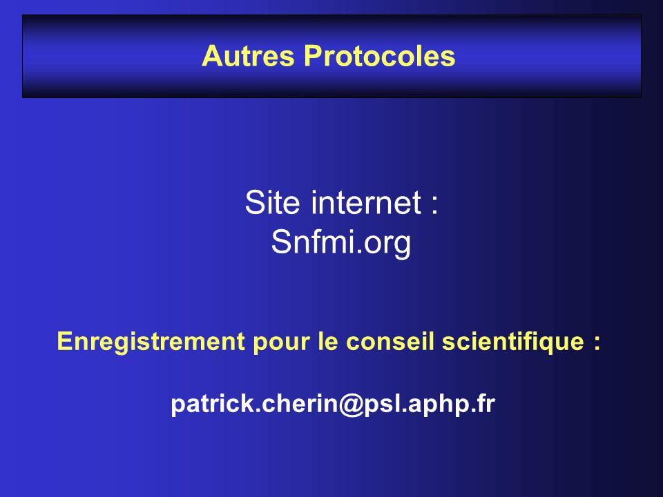 Autres Protocoles Enregistrement pour le conseil scientifique : patrick.cherin@psl.aphp.fr Site internet : Snfmi.org