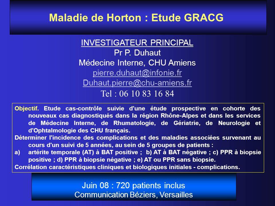 HECTHOR : Traitement de la maladie de Horton par anti-TNF INVESTIGATEURS Xavier Mariette, Rhumatologie, Hôpital Bicêtre.