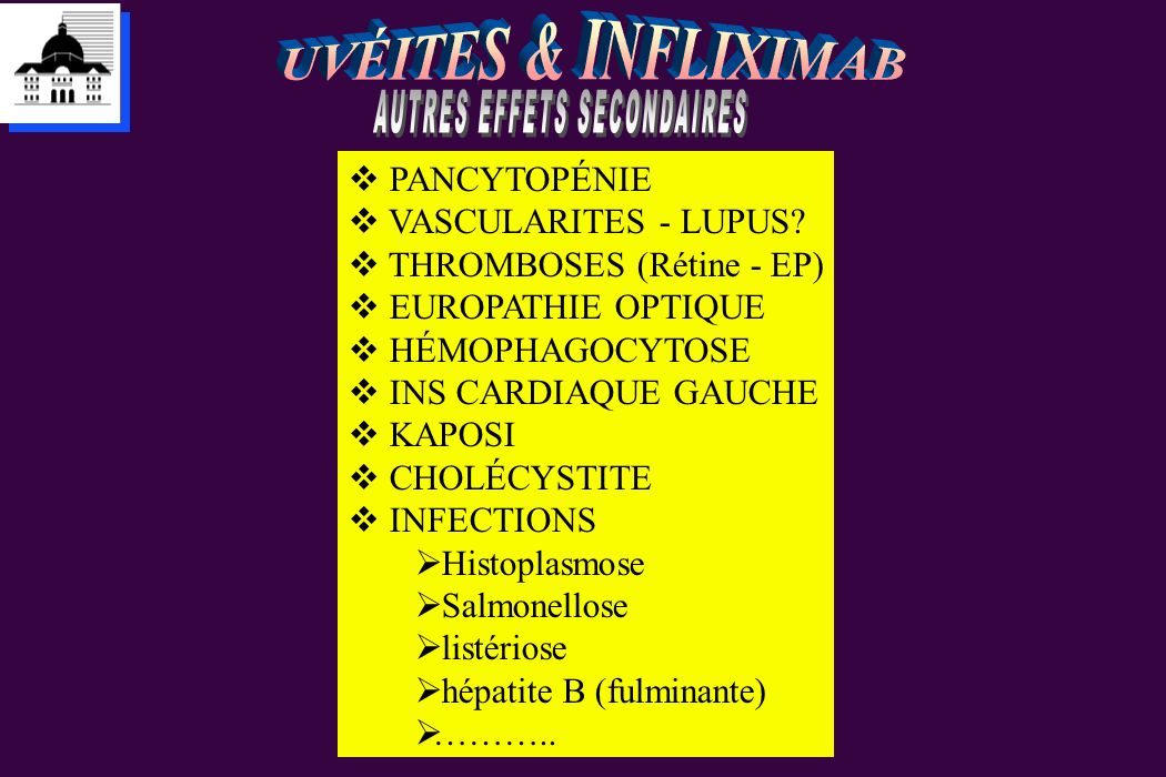 PANCYTOPÉNIE VASCULARITES - LUPUS? THROMBOSES (Rétine - EP) EUROPATHIE OPTIQUE HÉMOPHAGOCYTOSE INS CARDIAQUE GAUCHE KAPOSI CHOLÉCYSTITE INFECTIONS His