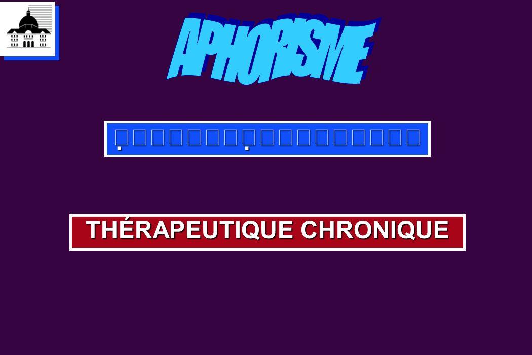 THÉRAPEUTIQUE CHRONIQUE