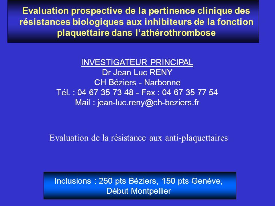 Evaluation prospective de la pertinence clinique des résistances biologiques aux inhibiteurs de la fonction plaquettaire dans lathérothrombose INVESTI