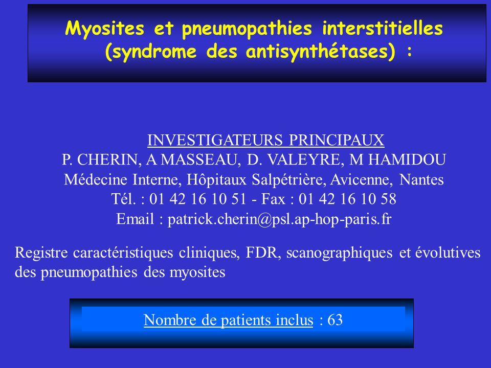 Myosites et pneumopathies interstitielles (syndrome des antisynthétases) : INVESTIGATEURS PRINCIPAUX P. CHERIN, A MASSEAU, D. VALEYRE, M HAMIDOU Médec