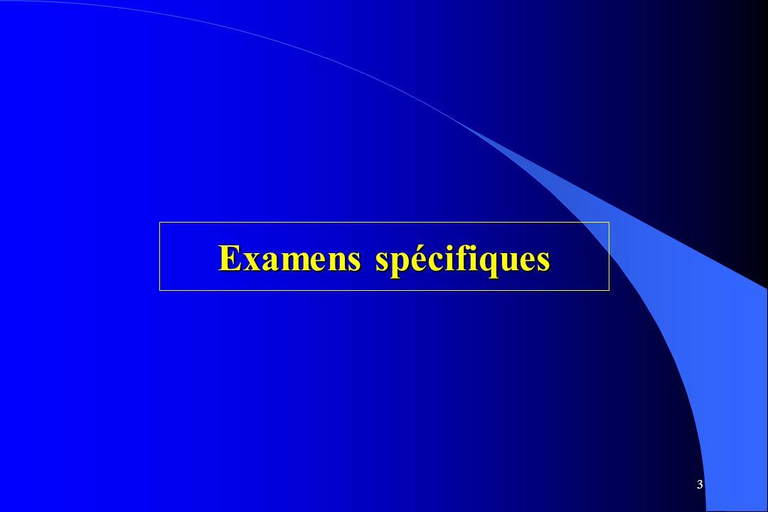 3 Examens spécifiques