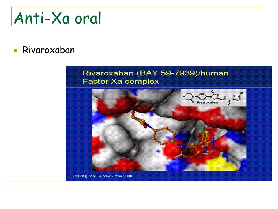 Anti-Xa oral Rivaroxaban