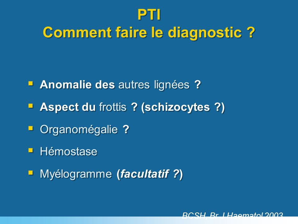 Diagnostic6 mois à 1 an o IVIg o MPRDN o Dexaméthasone o Anti-D o Oral PRDN SplénectomieRituximab Immunosup.