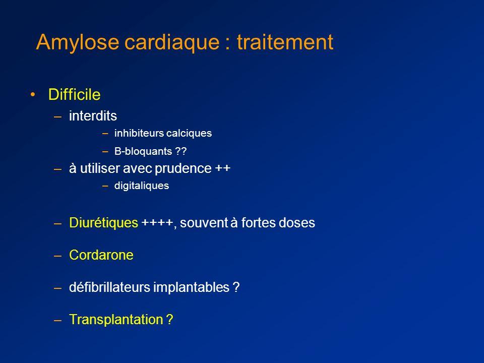 Amylose AL 1) traiter les conséquences des dépôts = traitement symptomatique syndrome néphrotique et insuffisance rénale manifestations cardiovasculai