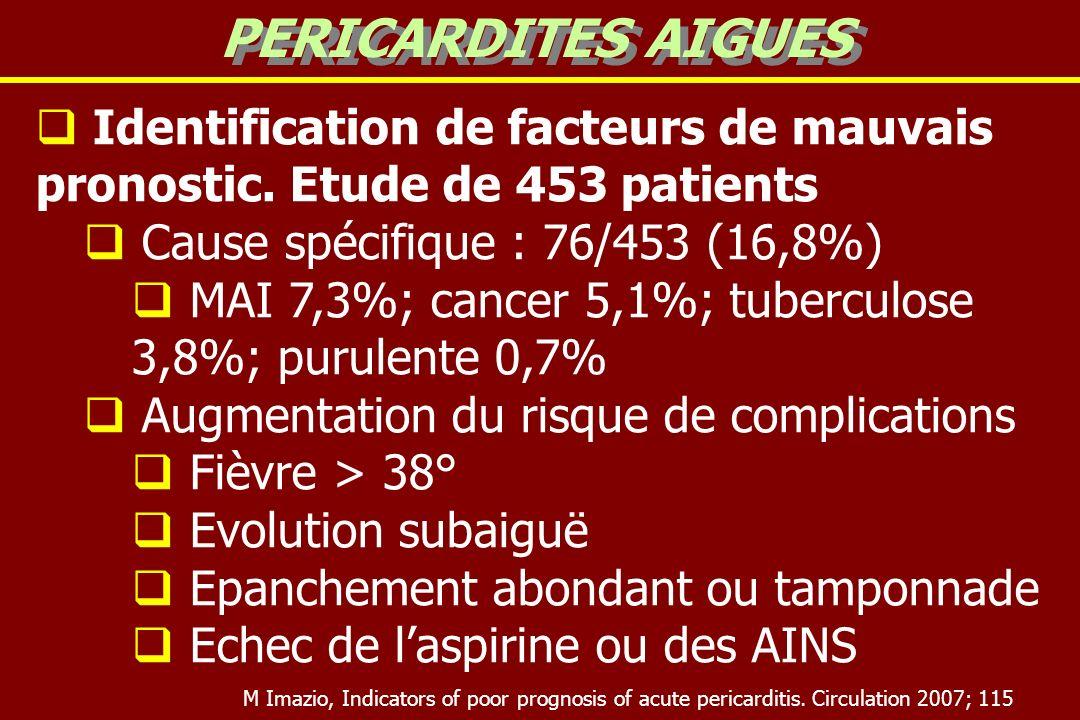 Identification de facteurs de mauvais pronostic. Etude de 453 patients Cause spécifique : 76/453 (16,8%) MAI 7,3%; cancer 5,1%; tuberculose 3,8%; puru