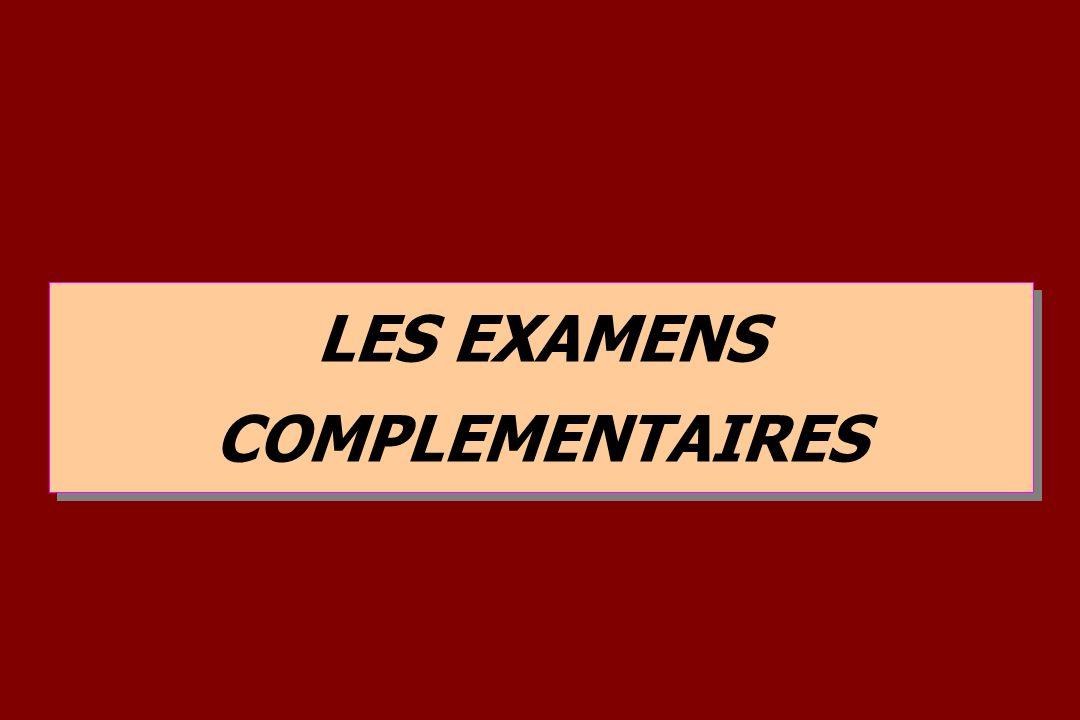 LES EXAMENS COMPLEMENTAIRES