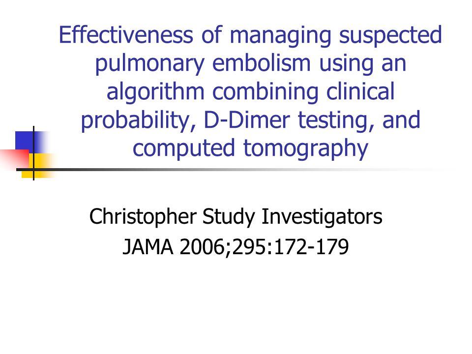 CONTEXTE Embolie pulmonaire : risque de mortalité Détecter 25% dEP parmi les suspicions cliniques justifiant une anticoagulation Nouvelles approches diagnostiques : score de Wells (probabilité clinique : faible, intermédiaire, forte) + d-dimères