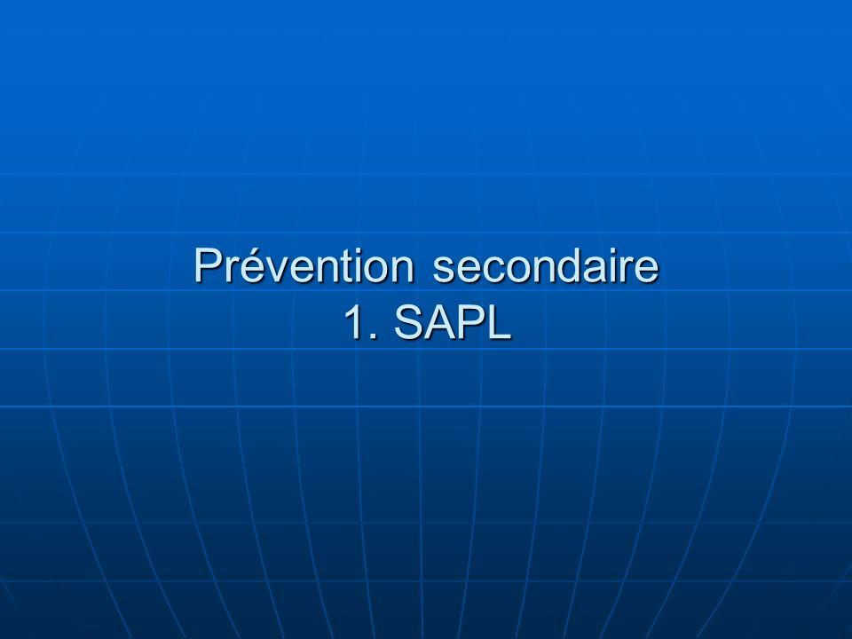 Prévention secondaire 1. SAPL