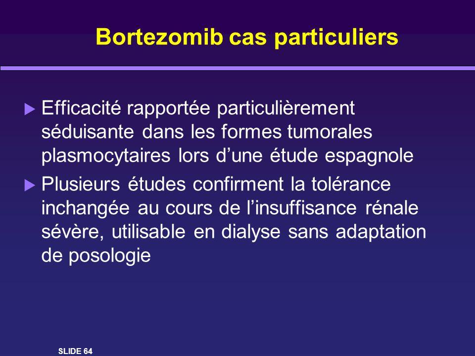 Bortezomib cas particuliers Efficacité rapportée particulièrement séduisante dans les formes tumorales plasmocytaires lors dune étude espagnole Plusie