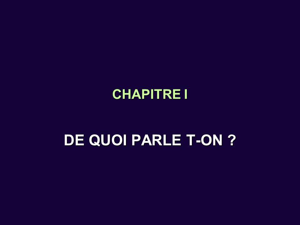 CHAPITRE I DE QUOI PARLE T-ON ?