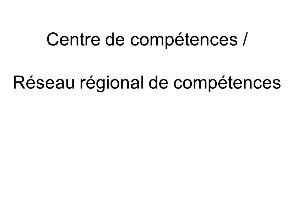 Centre de compétences / Réseau régional de compétences