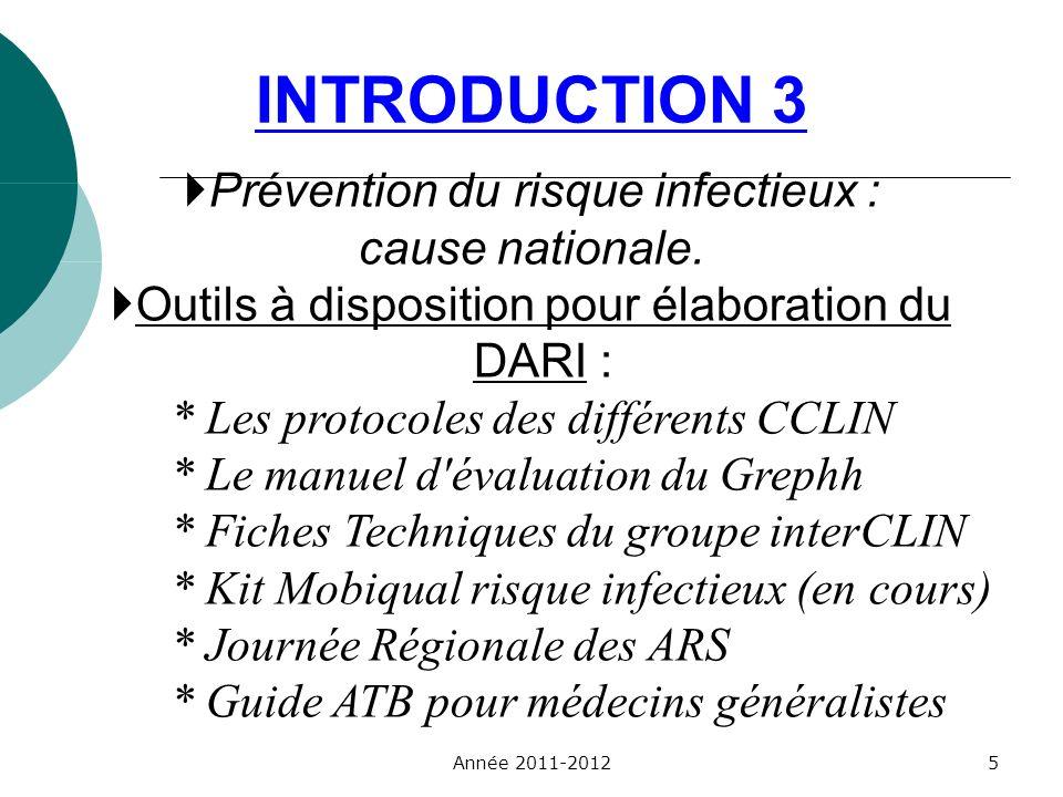 Prévention du risque infectieux : cause nationale. Outils à disposition pour élaboration du DARI : * Les protocoles des différents CCLIN * Le manuel d