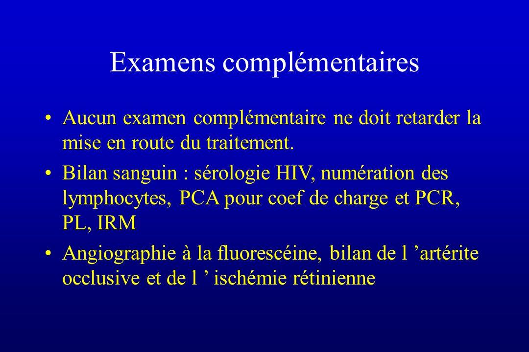 Examens complémentaires Aucun examen complémentaire ne doit retarder la mise en route du traitement. Bilan sanguin : sérologie HIV, numération des lym