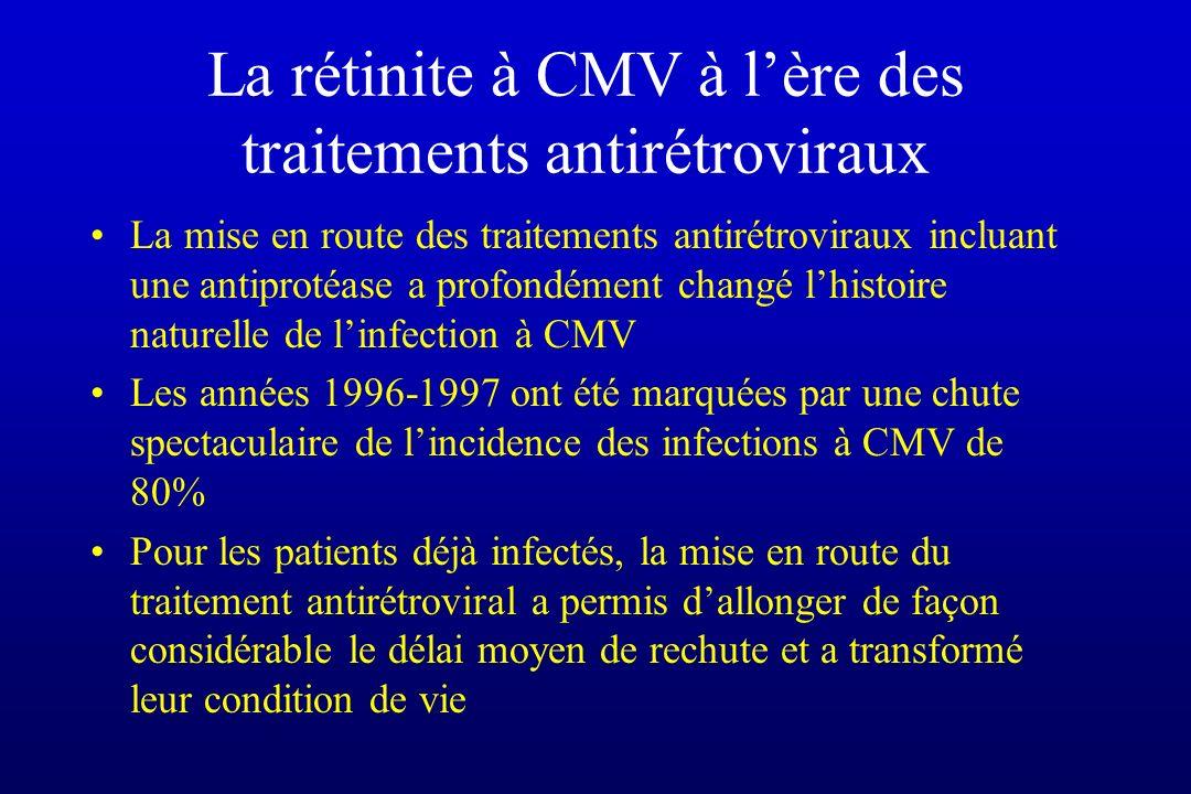 La rétinite à CMV à lère des traitements antirétroviraux La mise en route des traitements antirétroviraux incluant une antiprotéase a profondément cha