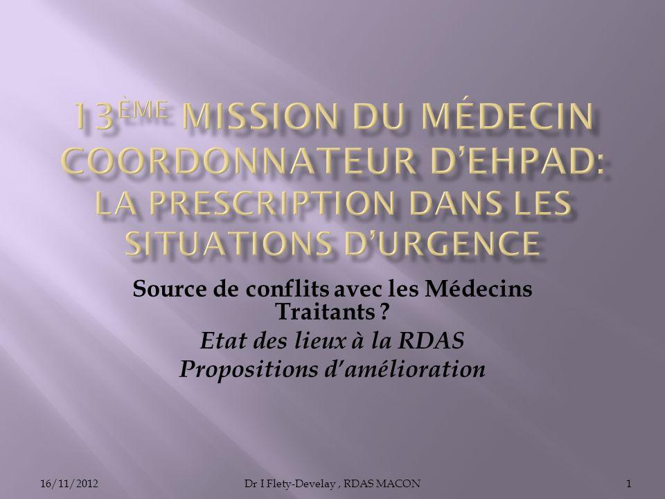 16/11/2012Dr I Flety-Develay, RDAS MACON1 Source de conflits avec les Médecins Traitants ? Etat des lieux à la RDAS Propositions damélioration