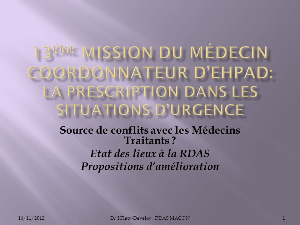16/11/2012Dr I Flety-Develay, RDAS MACON1 Source de conflits avec les Médecins Traitants .