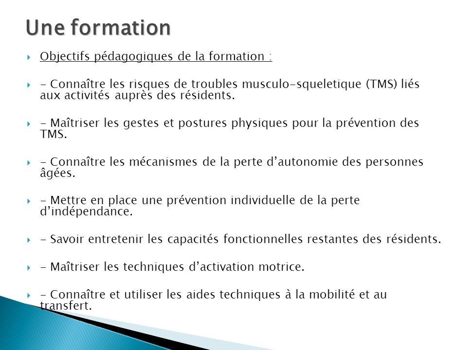 Objectifs pédagogiques de la formation : - Connaître les risques de troubles musculo-squeletique (TMS) liés aux activités auprès des résidents. - Maît