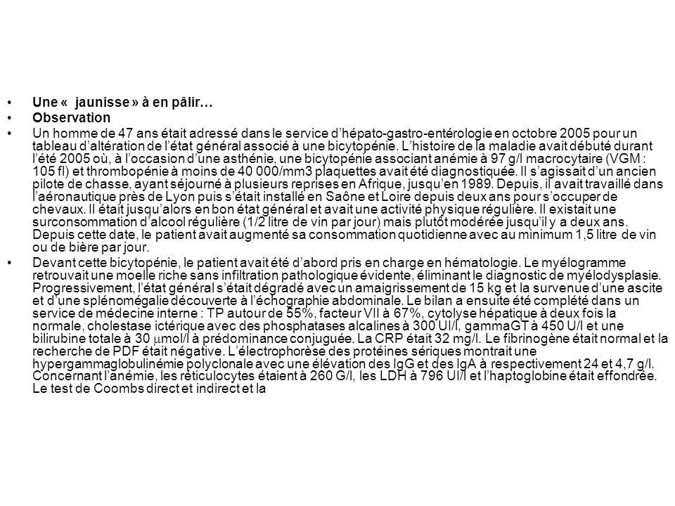 Une « jaunisse » à en pâlir… Observation Un homme de 47 ans était adressé dans le service dhépato-gastro-entérologie en octobre 2005 pour un tableau d