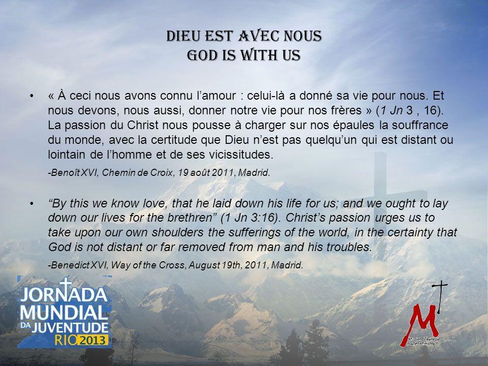 Dieu est avec nous God is with us « À ceci nous avons connu lamour : celui-là a donné sa vie pour nous.