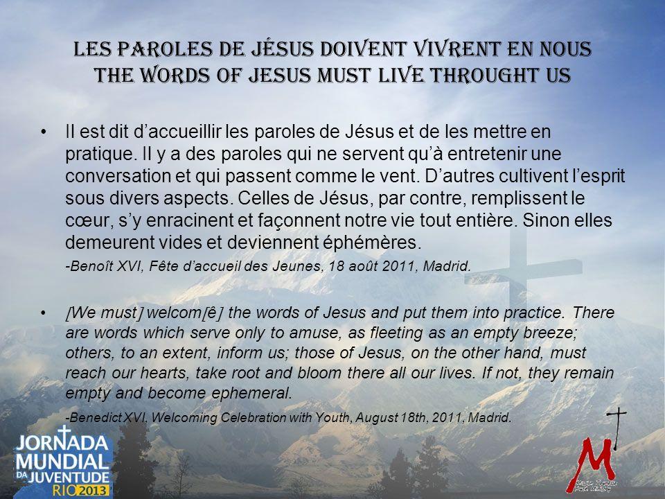 Les Paroles de Jésus doivent vivrent en nous The Words of Jesus must live throught us Il est dit daccueillir les paroles de Jésus et de les mettre en pratique.