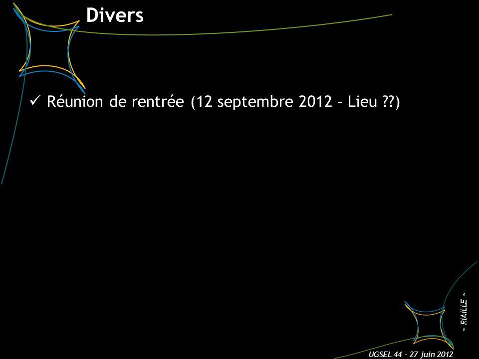 Divers Réunion de rentrée (12 septembre 2012 – Lieu ) 3 UGSEL 44 – 27 juin 2012 ~ RIAILLE ~