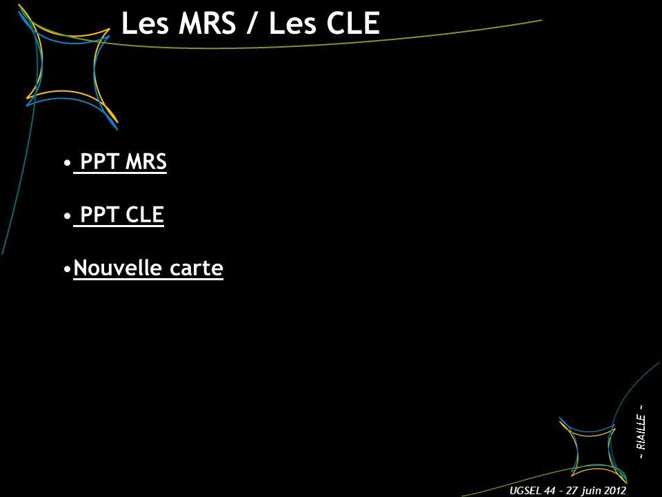 Les MRS / Les CLE 3 ~ RIAILLE ~ UGSEL 44 – 27 juin 2012 PPT MRS PPT CLE Nouvelle carte
