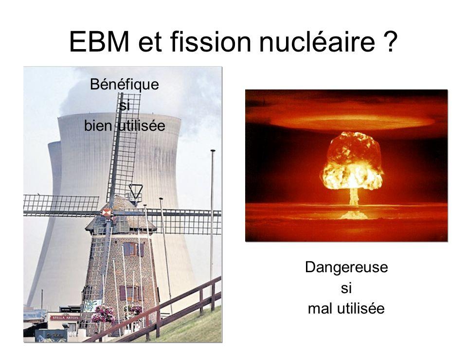 EBM et fission nucléaire Bénéfique si bien utilisée Dangereuse si mal utilisée