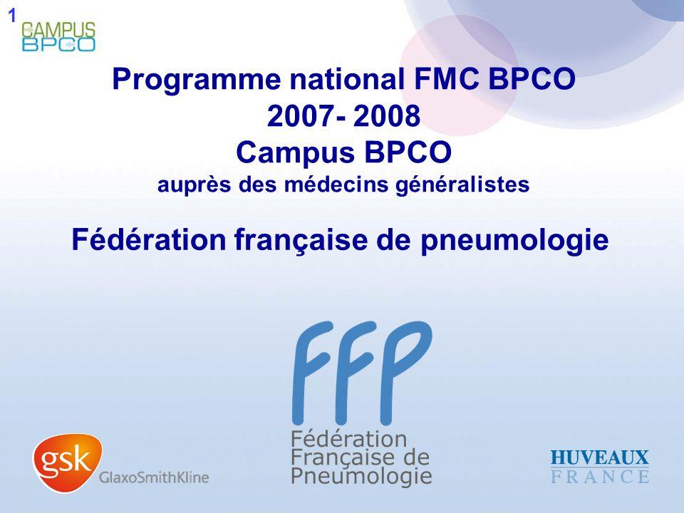 Programme national FMC BPCO 2007- 2008 Campus BPCO auprès des médecins généralistes Fédération française de pneumologie 1