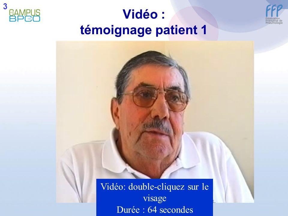 Vidéo : témoignage patient 1 Vidéo: double-cliquez sur le visage Durée : 64 secondes 3