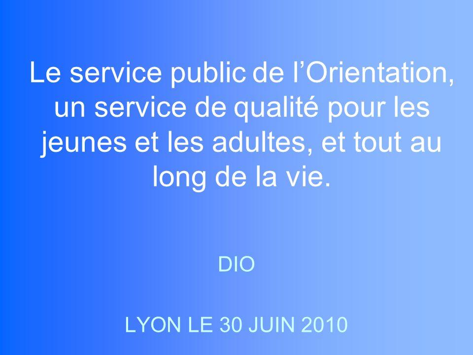 Le service public de lOrientation, un service de qualité pour les jeunes et les adultes, et tout au long de la vie.