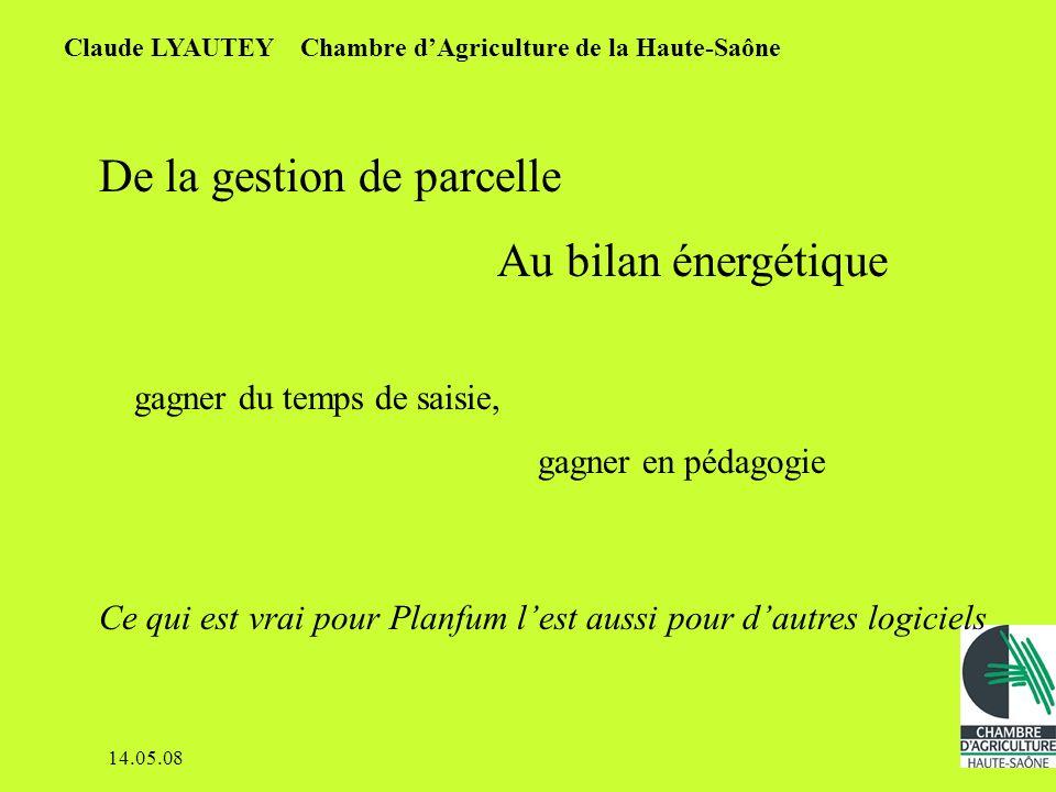 14.05.08 La Chambre dAgriculture de la Haute-Saône est utilisateur de PLANFUM depuis 2000.