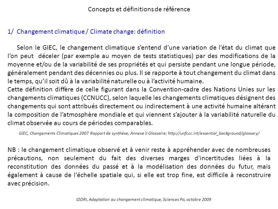Concepts et définitions de référence 1/ Changement climatique / Climate change: définition Selon le GIEC, le changement climatique sentend dune variat