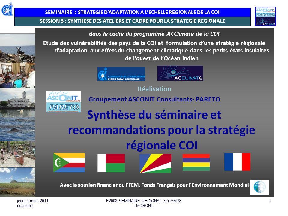 SEMINAIRE : STRATEGIE DADAPTATION A LECHELLE REGIONALE DE LA COI jeudi 3 mars 2011 session1 E2008 SEMINAIRE REGIONAL 3-5 MARS MORONI 1 dans le cadre d