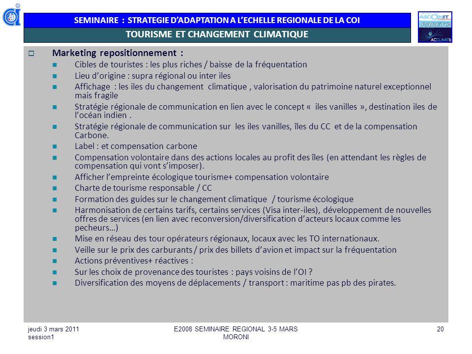 SEMINAIRE : STRATEGIE DADAPTATION A LECHELLE REGIONALE DE LA COI jeudi 3 mars 2011 session1 E2008 SEMINAIRE REGIONAL 3-5 MARS MORONI 20 TOURISME ET CH