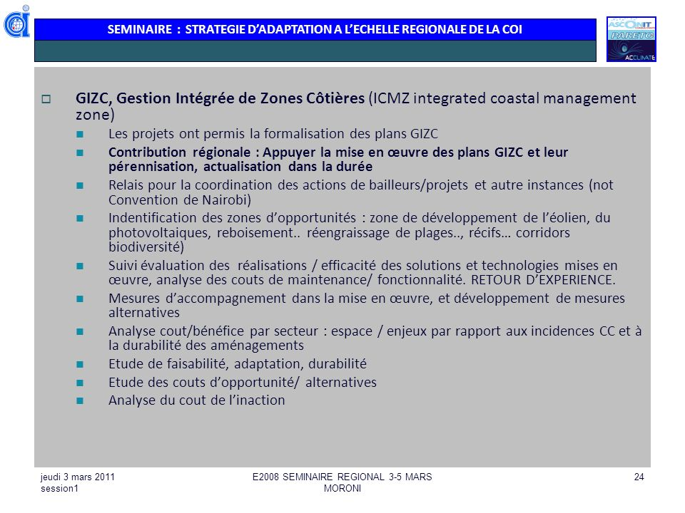 SEMINAIRE : STRATEGIE DADAPTATION A LECHELLE REGIONALE DE LA COI jeudi 3 mars 2011 session1 E2008 SEMINAIRE REGIONAL 3-5 MARS MORONI 24 GIZC, Gestion