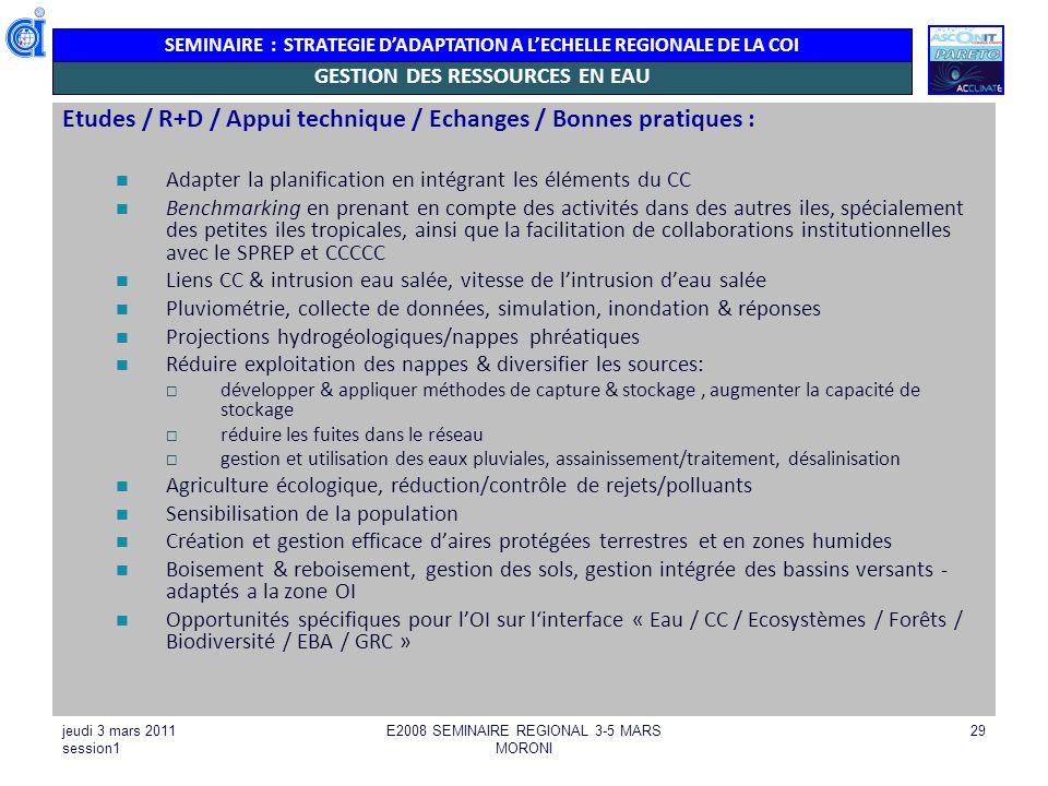 SEMINAIRE : STRATEGIE DADAPTATION A LECHELLE REGIONALE DE LA COI jeudi 3 mars 2011 session1 E2008 SEMINAIRE REGIONAL 3-5 MARS MORONI 29 GESTION DES RE