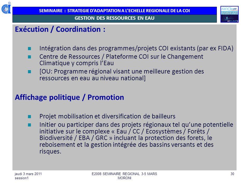 SEMINAIRE : STRATEGIE DADAPTATION A LECHELLE REGIONALE DE LA COI jeudi 3 mars 2011 session1 E2008 SEMINAIRE REGIONAL 3-5 MARS MORONI 30 GESTION DES RE