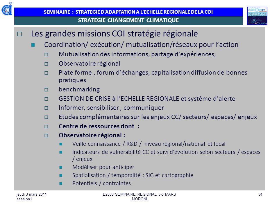 SEMINAIRE : STRATEGIE DADAPTATION A LECHELLE REGIONALE DE LA COI jeudi 3 mars 2011 session1 E2008 SEMINAIRE REGIONAL 3-5 MARS MORONI 34 STRATEGIE CHAN