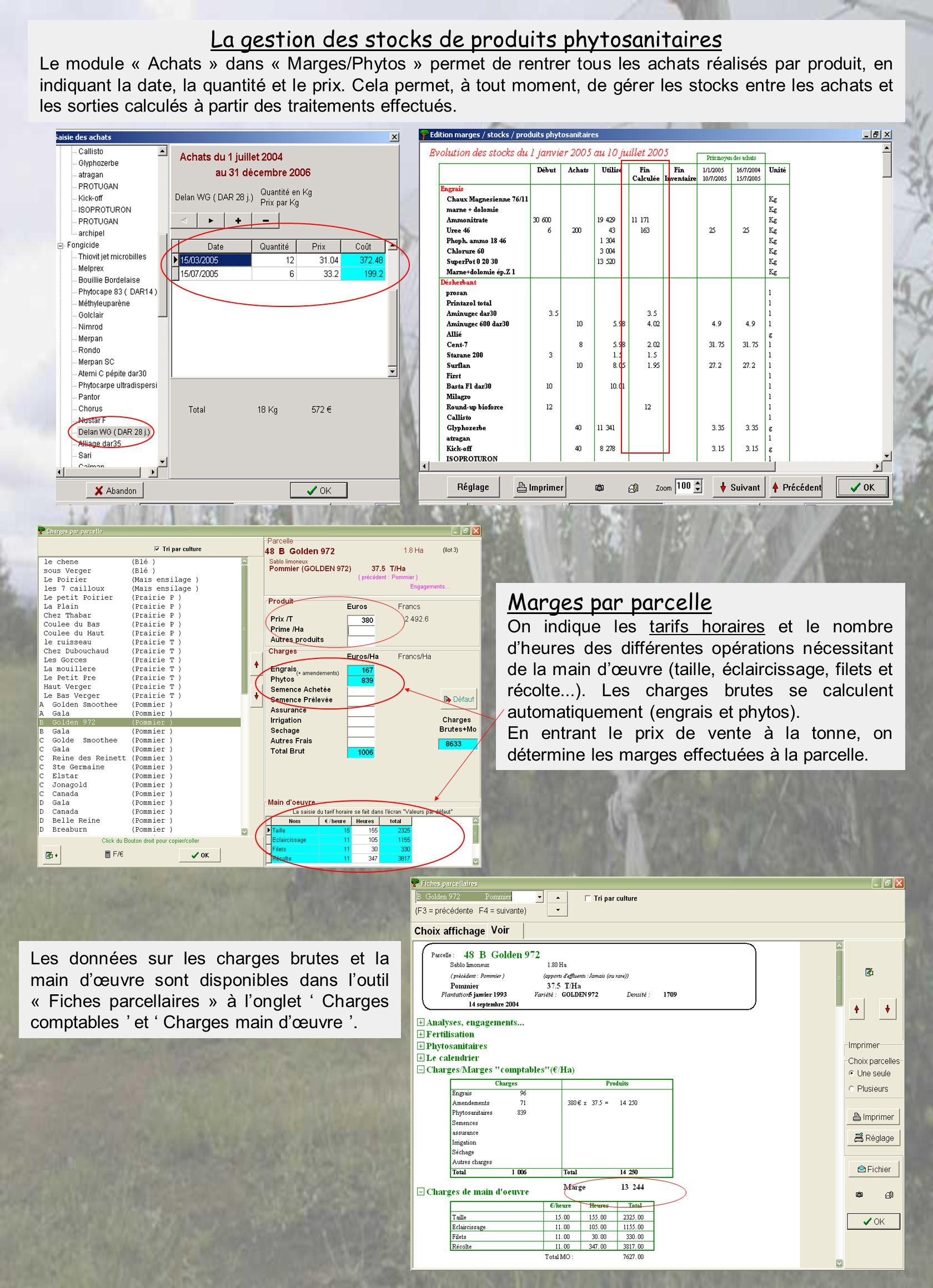 La gestion des stocks de produits phytosanitaires Le module « Achats » dans « Marges/Phytos » permet de rentrer tous les achats réalisés par produit,