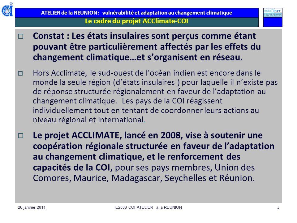 ATELIER de la REUNION: vulnérabilité et adaptation au changement climatique 26 janvier 2011E2008 COI ATELIER à la REUNION74 Synthèse secteur 7 PECHE Inventaire vulnérabilité et appréciation ( -=+) Pèche a la senne (40%) : la France un des pays les + impactant (bateaux qui percutent les cétacés) Les rejets de pêche à la senne sont importants : pas de cétacé (malins) mais interactions avec tortues (DCP), requins et requins baleine TAAF : Iles éparses-> les plus grandes ZEE avec une zone de ressources halieutiques (thons…).