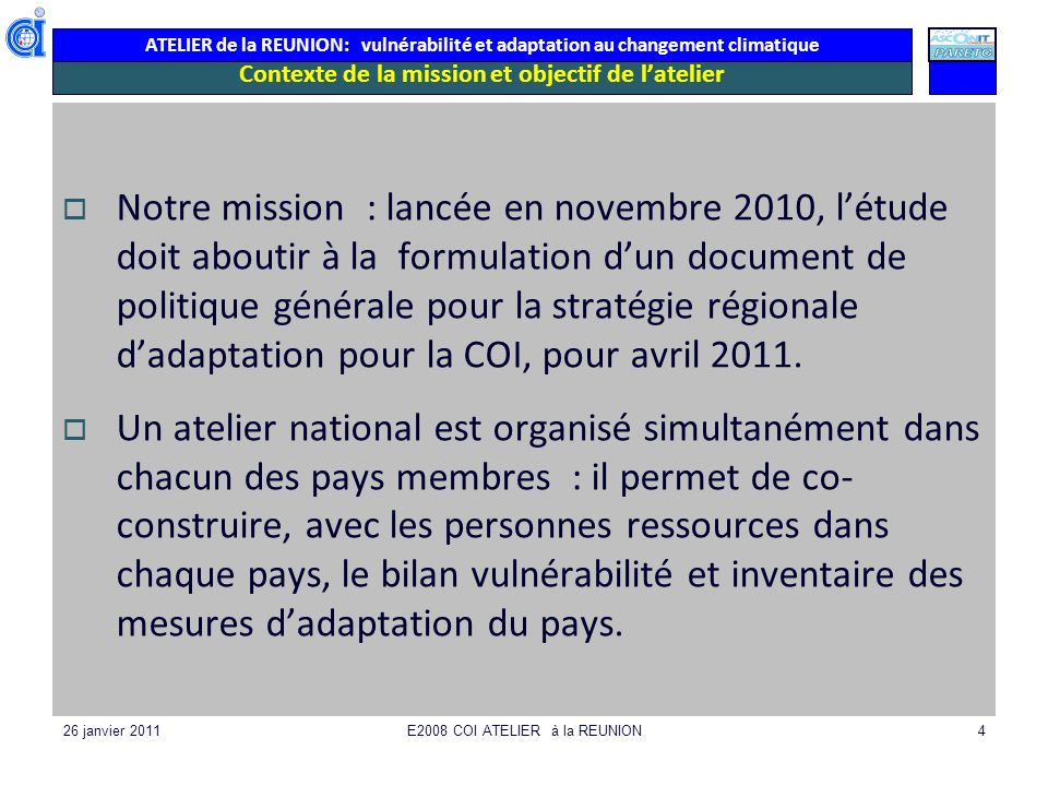 ATELIER de la REUNION: vulnérabilité et adaptation au changement climatique 26 janvier 2011E2008 COI ATELIER à la REUNION4 Contexte de la mission et o