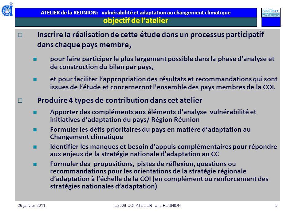 ATELIER de la REUNION: vulnérabilité et adaptation au changement climatique 26 janvier 2011E2008 COI ATELIER à la REUNION26 Les principales activités agricoles
