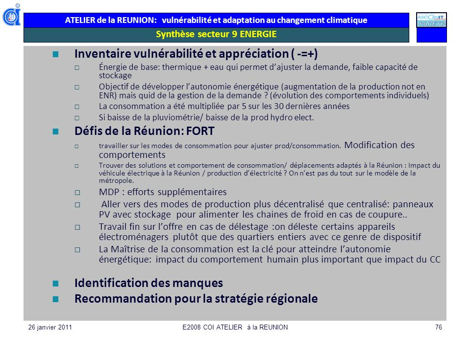 ATELIER de la REUNION: vulnérabilité et adaptation au changement climatique 26 janvier 2011E2008 COI ATELIER à la REUNION76 Synthèse secteur 9 ENERGIE
