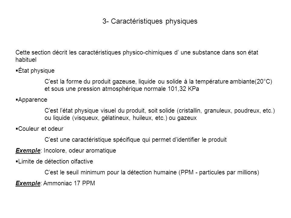 3- Caractéristiques physiques Cette section décrit les caractéristiques physico-chimiques d une substance dans son état habituel État physique Cest la