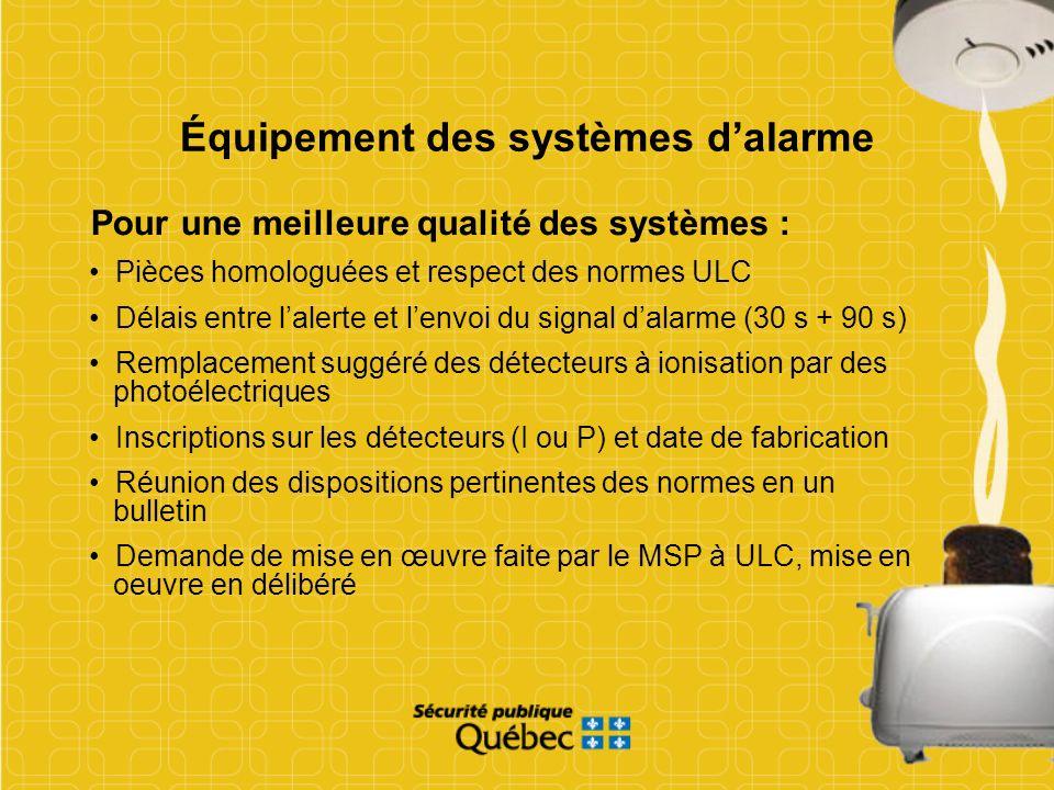 Équipement des systèmes dalarme Pour une meilleure qualité des systèmes : Pièces homologuées et respect des normes ULC Délais entre lalerte et lenvoi