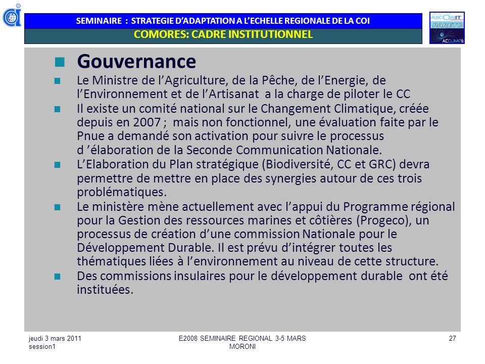SEMINAIRE : STRATEGIE DADAPTATION A LECHELLE REGIONALE DE LA COI Gouvernance Le Ministre de lAgriculture, de la Pêche, de lEnergie, de lEnvironnement
