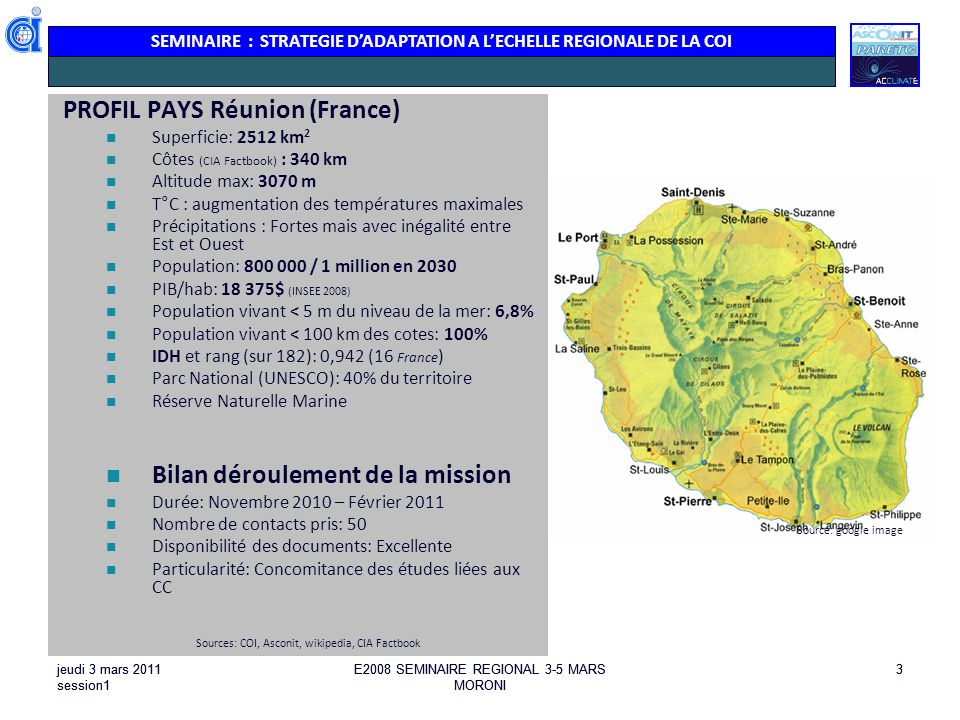 SEMINAIRE : STRATEGIE DADAPTATION A LECHELLE REGIONALE DE LA COI jeudi 3 mars 2011 session1 E2008 SEMINAIRE REGIONAL 3-5 MARS MORONI 3jeudi 3 mars 201