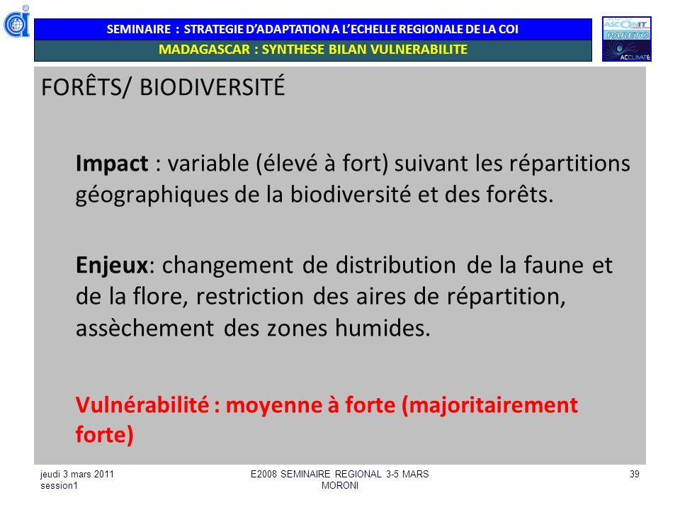 SEMINAIRE : STRATEGIE DADAPTATION A LECHELLE REGIONALE DE LA COI jeudi 3 mars 2011 session1 E2008 SEMINAIRE REGIONAL 3-5 MARS MORONI 39 MADAGASCAR : S